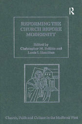 Reforming the Church before Modernity by Christopher M. Bellitto