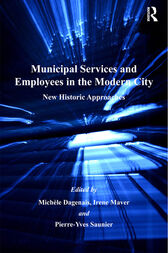 Municipal Services and Employees in the Modern City by Michèle Dagenais