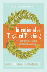 Intentional and Targeted Teaching by Douglas Fisher