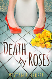 Death by Roses by Vivian R. Probst