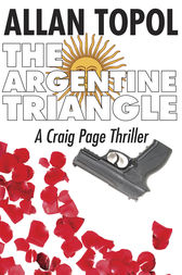 The Argentine Triangle by Allan Topol