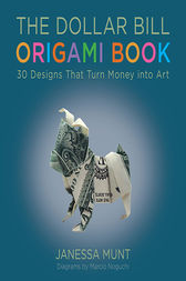 The Dollar Bill Origami Book by Janessa Munt
