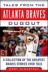 Tales from the Atlanta Braves Dugout by Cory McCartney