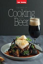 The Best of Cooking with Beer by Christopher Cina
