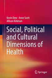 Social, Political and Cultural Dimensions of Health by Kevin Dew