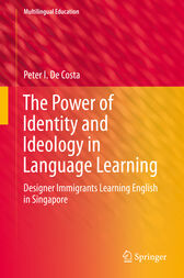 The Power of Identity and Ideology in Language Learning by Peter I. De Costa