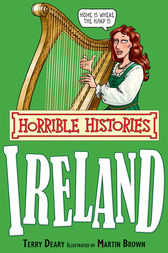 Horrible Histories: Ireland by Terry Deary