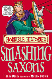 Horrible Histories: Smashing Saxons by Terry Deary