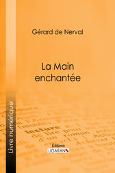 La Main enchantée by Gérard de Nerval