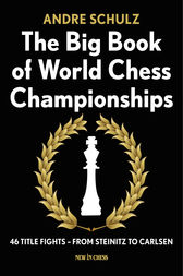 The Big Book of World Chess Championships by Andre Schulz