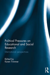 Political Pressures on Educational and Social Research by Karen Trimmer