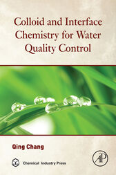 Colloid and Interface Chemistry for Water Quality Control by Qing Chang