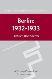Berlin: 1932-1933 by Dietrich Bonhoeffer