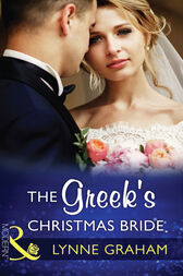 The Greek's Christmas Bride (Mills & Boon Modern) (Christmas with a Tycoon, Book 2) by Lynne Graham