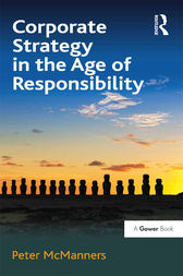Corporate Strategy in the Age of Responsibility by Peter McManners
