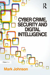 Cyber Crime, Security and Digital Intelligence by Mark Johnson