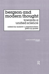 Bergson And Modern Thought by Pete A Y Gunter