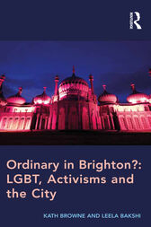 Ordinary in Brighton?: LGBT, Activisms and the City by Kath Browne
