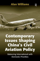 Contemporary Issues Shaping China's Civil Aviation Policy by Alan Williams