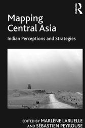 Mapping Central Asia by Sébastien Peyrouse