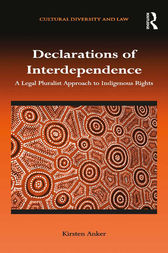 Declarations of Interdependence: A Legal Pluralist Approach to Indigenous Rights