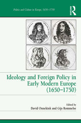 Ideology and Foreign Policy in Early Modern Europe (1650–1750) by Gijs Rommelse