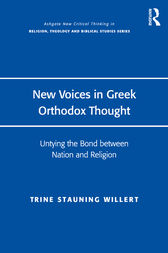 New Voices in Greek Orthodox Thought by Trine Stauning Willert