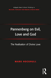 Pannenberg on Evil, Love and God by Mark Hocknull