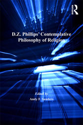 D.Z. Phillips' Contemplative Philosophy of Religion by Andy F. Sanders