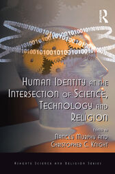 Human Identity at the Intersection of Science, Technology and Religion by Christopher C. Knight