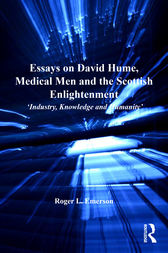 Essays on David Hume, Medical Men and the Scottish Enlightenment by Roger L. Emerson