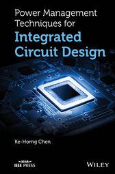 Power Management Techniques for Integrated Circuit Design by Ke-Horng Chen