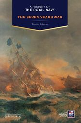 A History of the Royal Navy: The Seven Years War by Martin Robson
