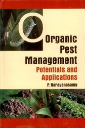 Organic Pest Management: Potentials & Applications by Dr. P. Narayanasamy