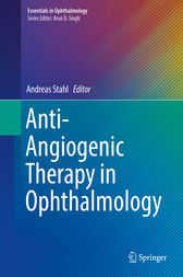 Anti-Angiogenic Therapy in Ophthalmology by Andreas Stahl