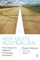 Not Quite Australian by Peter Mares