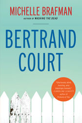 Bertrand Court by Michelle Brafman