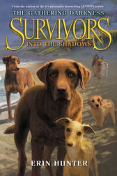 Survivors: The Gathering Darkness #3: Into the Shadows by Erin Hunter