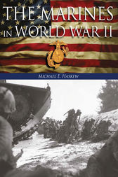 The Marines in World War II by Michael E. Haskew