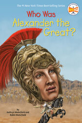 Who Was Alexander the Great? by Kathryn Waterfield