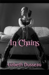 In Chains by Lizbeth Dusseau