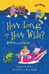 How Long or How Wide? by Brian P. Cleary