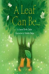 A Leaf Can Be . . . by Laura Purdie Salas