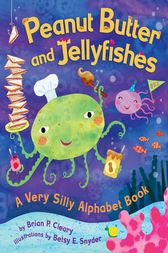 Peanut Butter and Jellyfishes by Brian P. Cleary