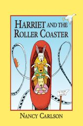 Harriet and the Roller Coaster, 2nd Edition by Nancy Carlson