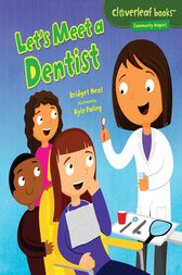 Let's Meet a Dentist by Bridget Heos