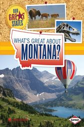 What's Great about Montana? by Darice Bailer