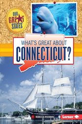 What's Great about Connecticut? by Rebecca Rissman