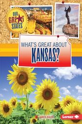 What's Great about Kansas? by Darice Bailer