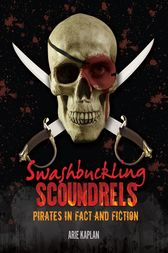 Swashbuckling Scoundrels by Arie Kaplan